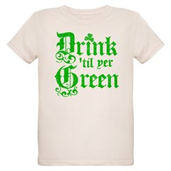 Drink until you're GREEN T-Shirt