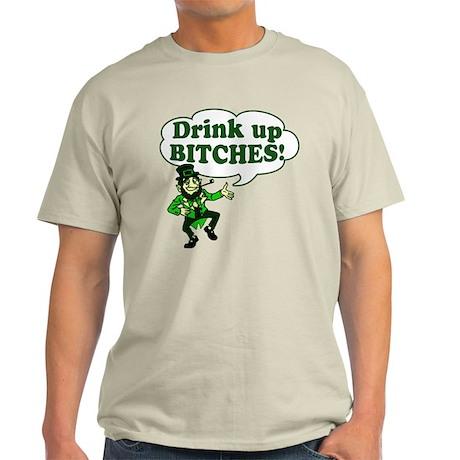 Drink Up Bitches Light T-Shirt