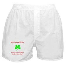 How Lucky Will I Get w/ my 4 Leaf Clover Boxers