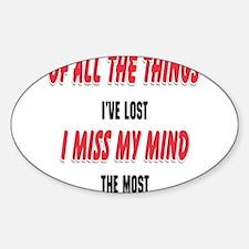 I Miss My Mind Decal