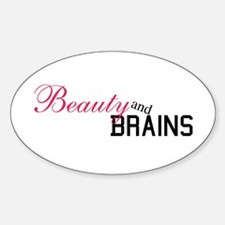 Beauty and Brains... Oval Decal