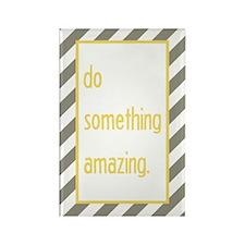 Do Something Amazing Rectangle Magnet