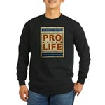 Pro Life Long Sleeve Dark T-Shirt