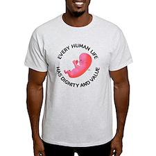 Every Human Life T-Shirt
