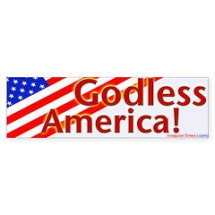 Godless America Bumper Sticker!