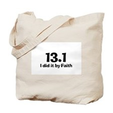 13.1 I did it by Faith Tote Bag