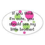 Think I'm Cute - Little Broth Sticker (Oval)