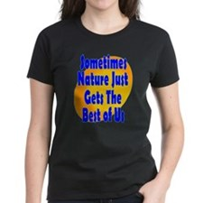 Nature Gets The Best Of Us Tee