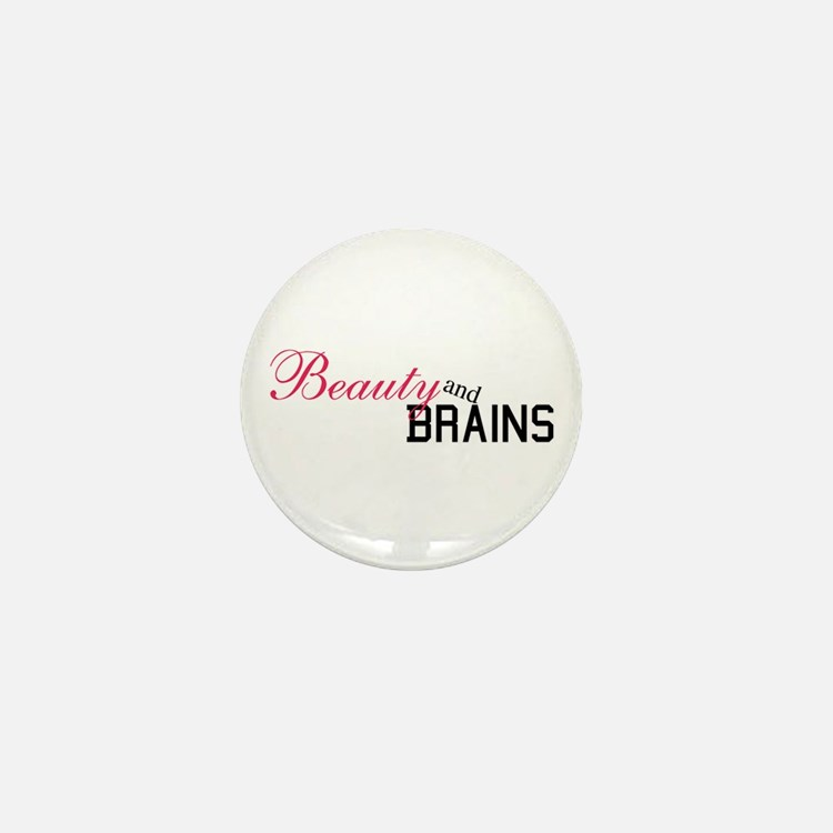 Beauty and Brains... Mini Button
