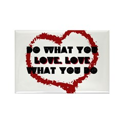 Do What You Love Rectangle Magnet