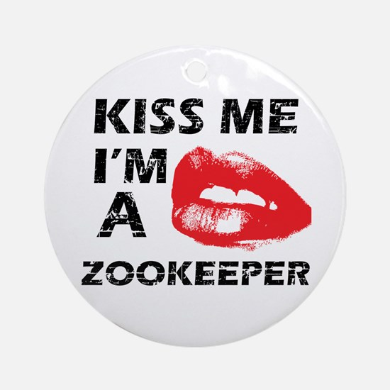 Kiss me I'm a Zookeeper Ornament (Round)