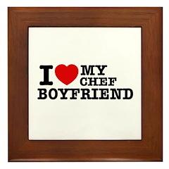 I love my Chef Boyfriend Framed Tile