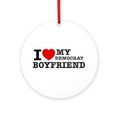I love my Democrat Boyfriend Ornament (Round)