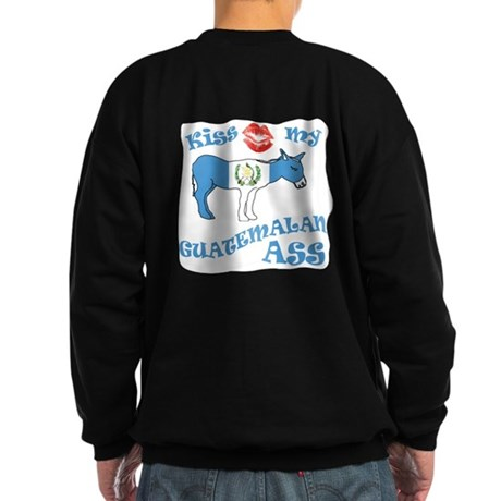 Kiss my Guatemalan ASS Sweatshirt (dark)