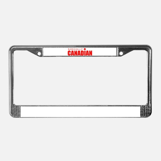 Radically Canadian by Tigana License Plate Frame