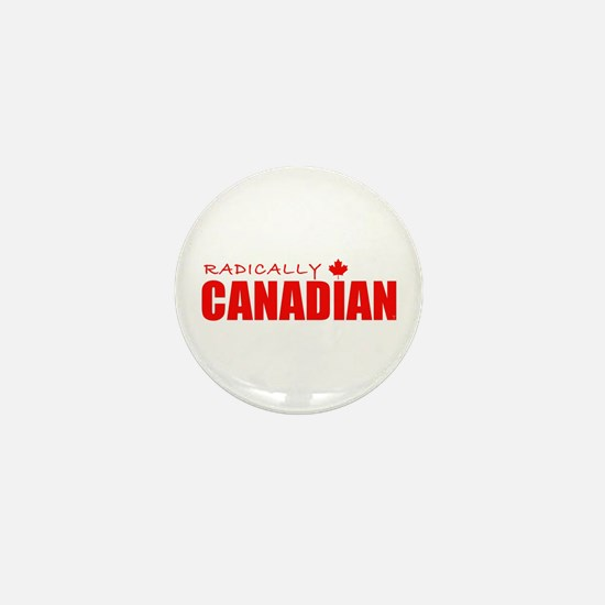Radically Canadian by Tigana Mini Button