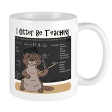 I Otter Be Teaching Mugs