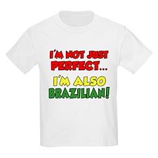 Not Just Perfect Brazilian T-Shirt