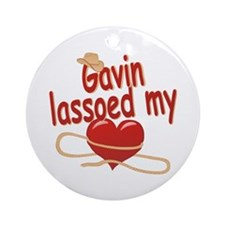 Gavin Lassoed My Heart Ornament (Round)