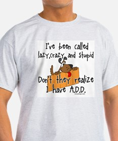 I'm Not Lazy / A.D.D. T-Shirt