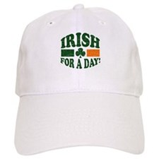 Irish for a day Baseball Cap