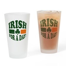 Irish for a day Drinking Glass