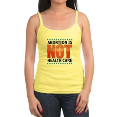 Abortion Is Not Health Care Jr.Spaghetti Strap