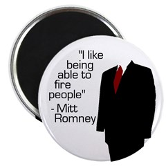 Like to Fire People Mitt Romney Magnet