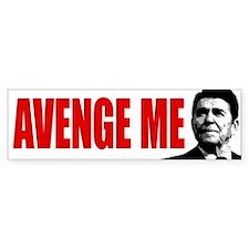 Avenge Me! Reagan - Bumper Sticker