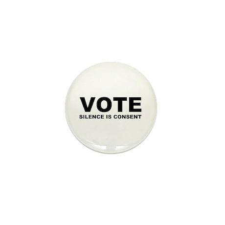 Vote Silence is consent Mini Button