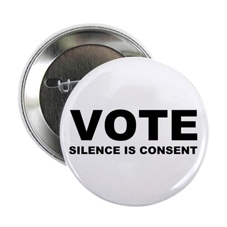 """Vote Silence is consent 2.25"""" Button (100 pack)"""