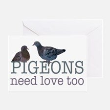 Pigeons need love Greeting Card