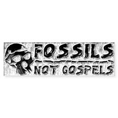 Fossils Not Gospels Bumper Bumper Sticker