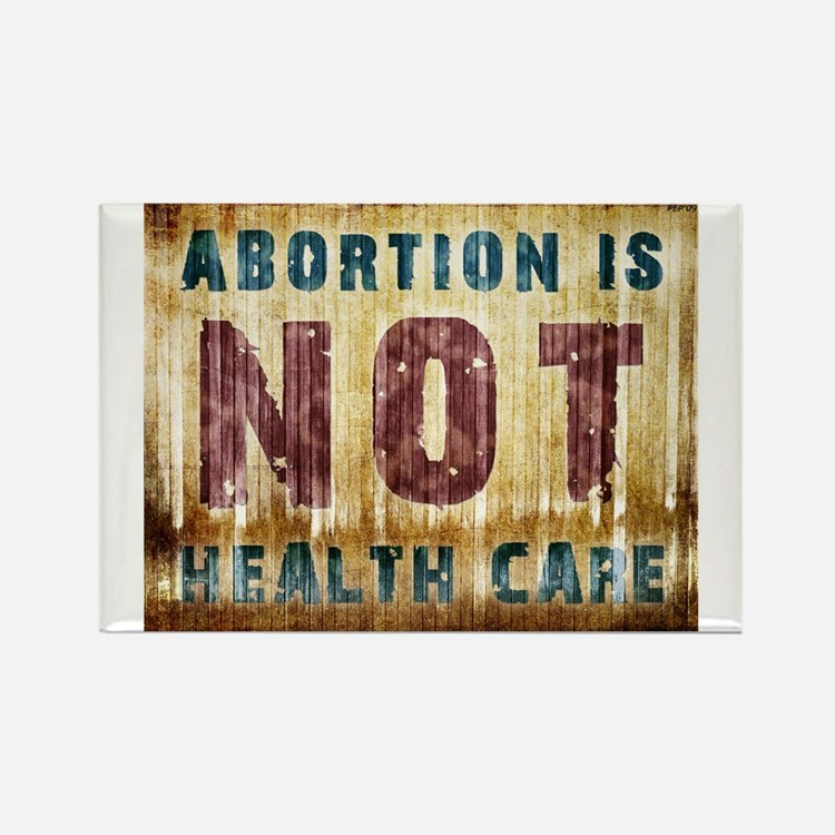 Abortion Is NOT Health Care Rectangle Magnet