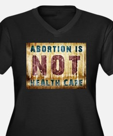 Abortion Is NOT Health Care Women's Plus Size V-Ne