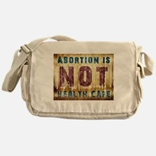 Abortion Is NOT Health Care Messenger Bag