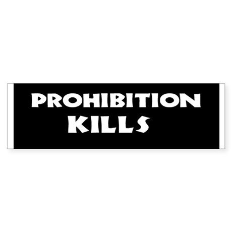 Prohibition Kills Sticker (Bumper)