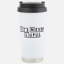 It's never Lupus Travel Mug
