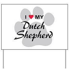 Love My Dutch Shepherd Yard Sign