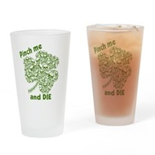 Pinch Me and Die Funny Irish Drinking Glass