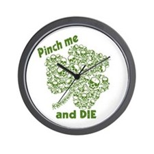 Pinch Me and Die Funny Irish Wall Clock