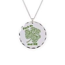 Pinch Me and Die Funny Irish Necklace Circle Charm