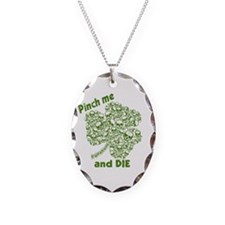 Pinch Me and Die Funny Irish Necklace Oval Charm