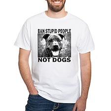 """""""Ban Stupid People..."""" Shirt"""