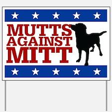 Mutts Against Mitt Yard Sign