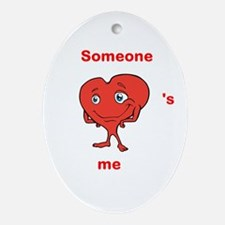 Cute Heart Shirt, Someone Heart's Me Ornament (Ova