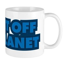 I want off this planet Mug