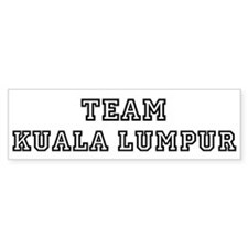 Team Kuala Lumpur Bumper Bumper Sticker