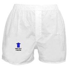 This Guy Farted Boxer Shorts