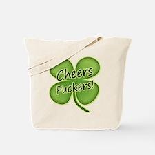 Cheers Fuckers! Funny Irish Tote Bag